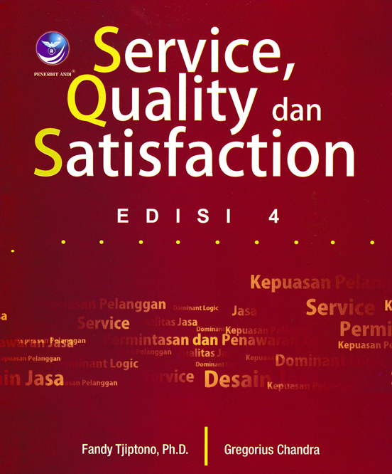 SERVICE, QUALITY DAN STATISFACTION