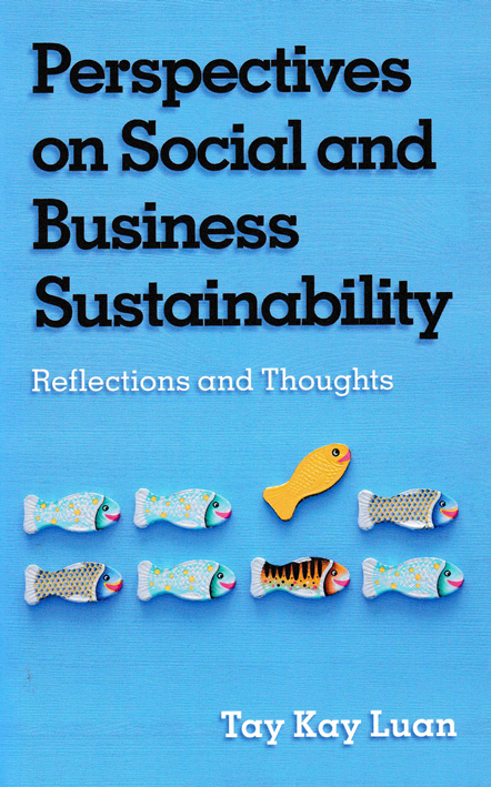 PERSPECTIVES ON SOCIAL AND BUSINESS SUSTAINABILITY; Reflections and Thoughts
